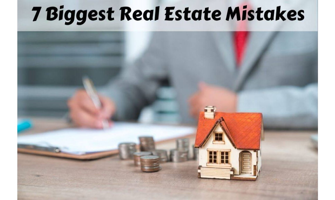 7 Biggest Real Estate Mistakes