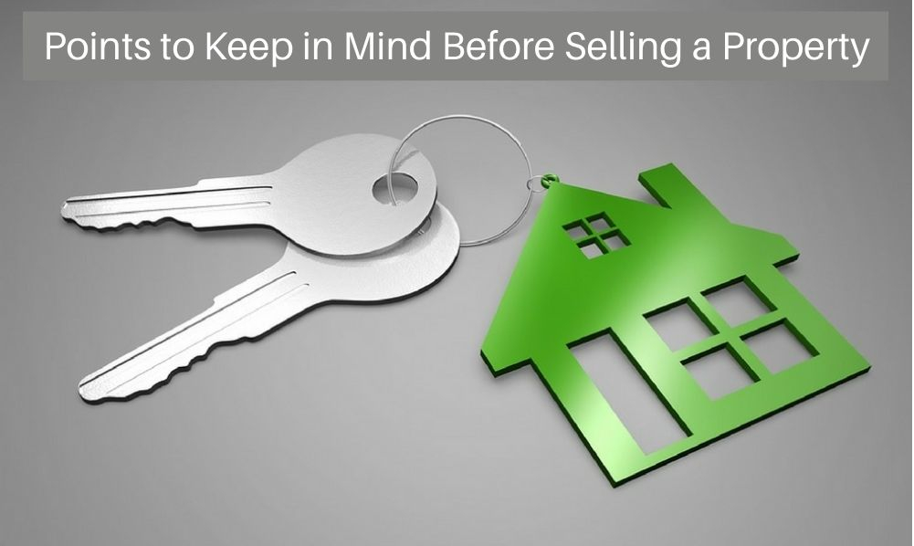 Points to Keep in Mind Before Selling a Property